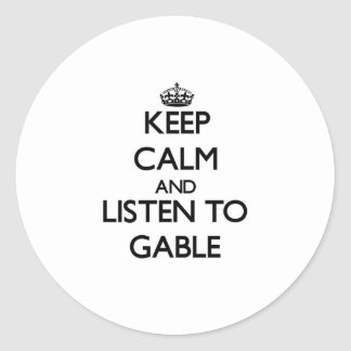 Keep calm and Listen to Gable Round Sticker