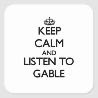 Keep calm and Listen to Gable Stickers