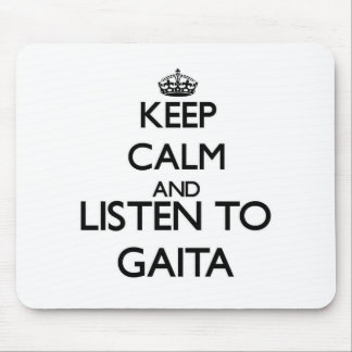Keep calm and listen to GAITA Mouse Pad