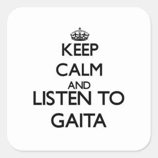 Keep calm and listen to GAITA Square Sticker