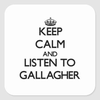 Keep calm and Listen to Gallagher Square Sticker