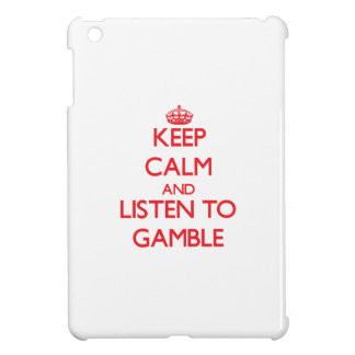 Keep calm and Listen to Gamble Cover For The iPad Mini