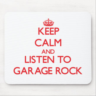 Keep calm and listen to GARAGE ROCK Mouse Pads