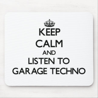 Keep calm and listen to GARAGE TECHNO Mouse Pad