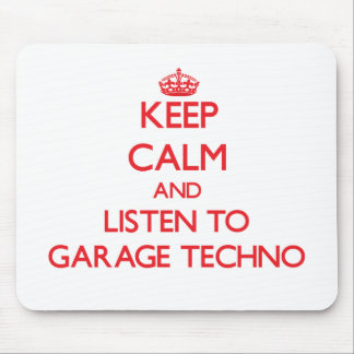 Keep calm and listen to GARAGE TECHNO Mousepad