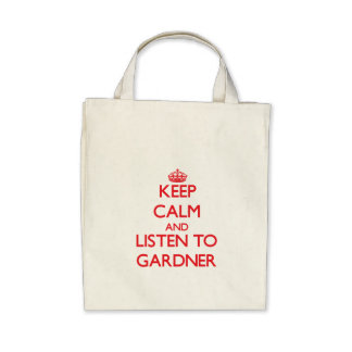 Keep calm and Listen to Gardner Canvas Bag