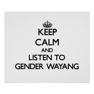 Keep calm and listen to GENDER WAYANG Poster