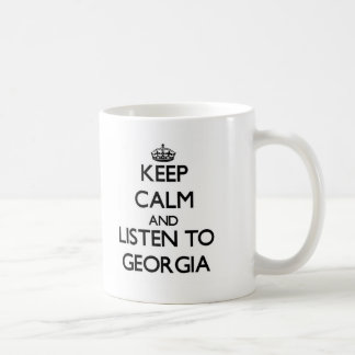 Keep Calm and listen to Georgia Coffee Mug