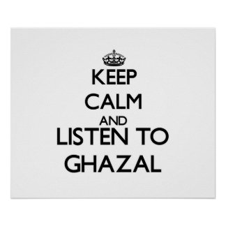 Keep calm and listen to GHAZAL Poster
