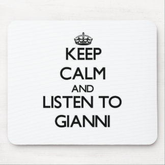 Keep Calm and Listen to Gianni Mousepads