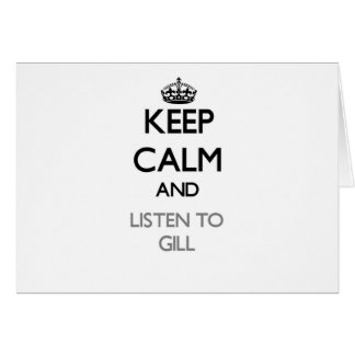 Keep calm and Listen to Gill Stationery Note Card