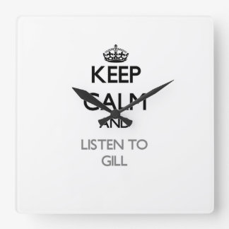 Keep calm and Listen to Gill Clock