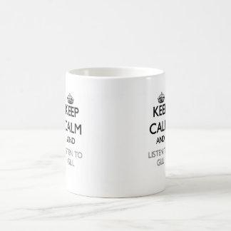 Keep calm and Listen to Gill Coffee Mug