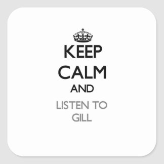 Keep calm and Listen to Gill Sticker