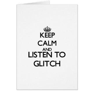 Keep calm and listen to GLITCH Card