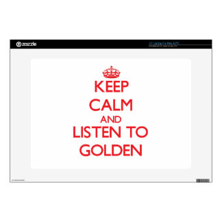 Keep calm and Listen to Golden Skins For Laptops