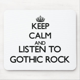 Keep calm and listen to GOTHIC ROCK Mouse Pads