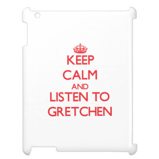 Keep Calm and listen to Gretchen iPad Case