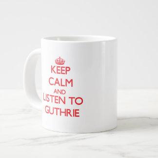 Keep calm and Listen to Guthrie Jumbo Mug
