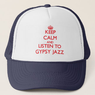 Keep calm and listen to GYPSY JAZZ Trucker Hat