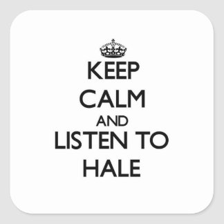 Keep calm and Listen to Hale Sticker