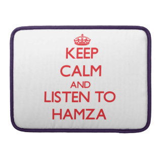 Keep Calm and Listen to Hamza MacBook Pro Sleeves