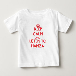 Keep Calm and Listen to Hamza T Shirts
