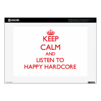 Keep calm and listen to HAPPY HARDCORE Samsung Chromebook Decals