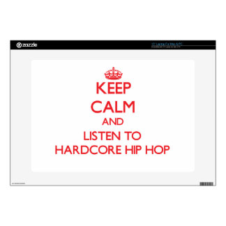 """Keep calm and listen to HARDCORE HIP HOP Decal For 15"""" Laptop"""