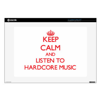 Keep calm and listen to HARDCORE MUSIC Decal For Laptop