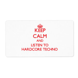 Keep calm and listen to HARDCORE TECHNO Personalized Shipping Labels
