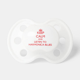 Keep calm and listen to HARMONICA BLUES Pacifier