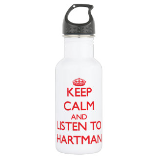 Keep calm and Listen to Hartman 18oz Water Bottle