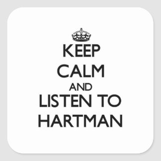 Keep calm and Listen to Hartman Square Stickers