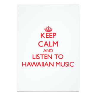 Keep calm and listen to HAWAIIAN MUSIC 5x7 Paper Invitation Card
