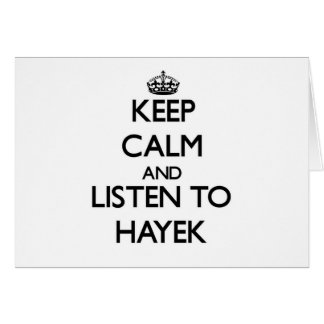Keep calm and Listen to Hayek Stationery Note Card