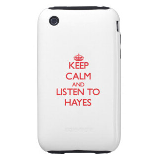 Keep calm and Listen to Hayes iPhone 3 Tough Cases