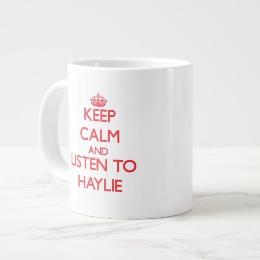 Keep Calm and listen to Haylie Extra Large Mug