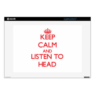 Keep calm and Listen to Head Laptop Skins