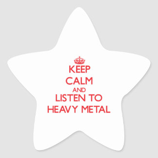 Keep calm and listen to HEAVY METAL Star Stickers