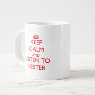 Keep calm and Listen to Hester Extra Large Mug