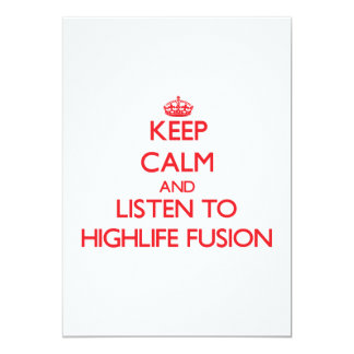 "Keep calm and listen to HIGHLIFE FUSION 5"" X 7"" Invitation Card"