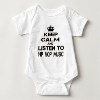 Keep Calm And Listen To Hip Hop Music Baby Bodysuit