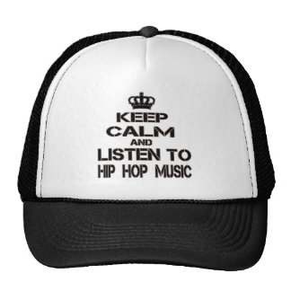 Keep Calm And Listen To Hip Hop Music Trucker Hat