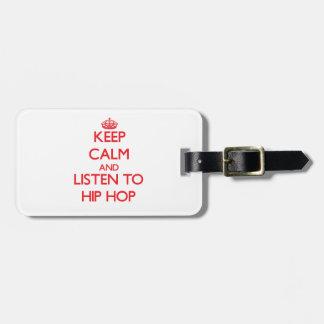Keep calm and listen to HIP HOP Travel Bag Tag