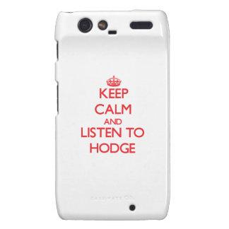 Keep calm and Listen to Hodge Motorola Droid RAZR Cases