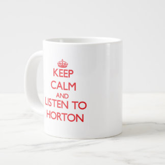 Keep calm and Listen to Horton Extra Large Mugs