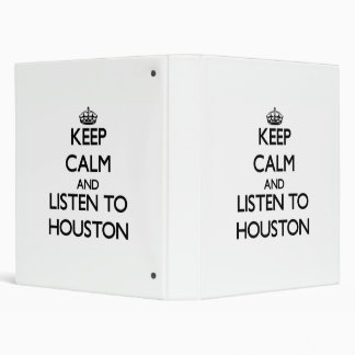 Keep calm and Listen to Houston 3 Ring Binder