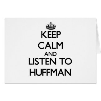 Keep calm and Listen to Huffman Greeting Card