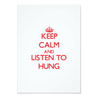 Keep Calm and Listen to Hung 5x7 Paper Invitation Card